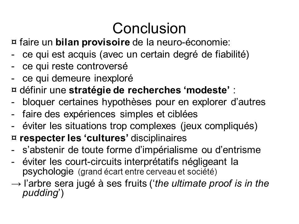 Conclusion ¤ faire un bilan provisoire de la neuro-économie: