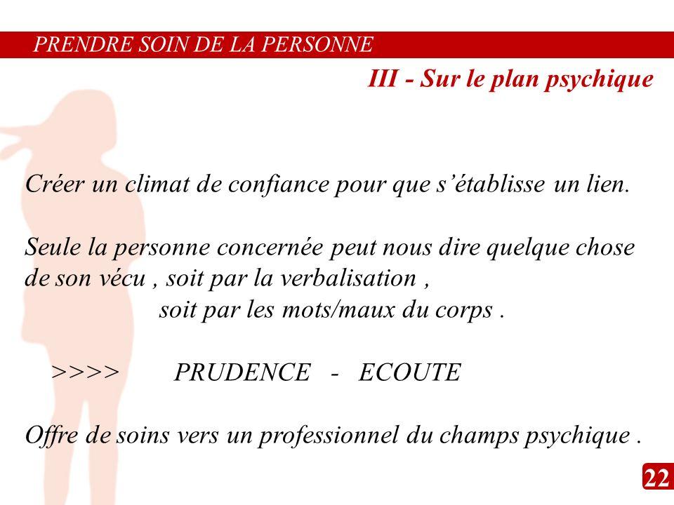 III - Sur le plan psychique