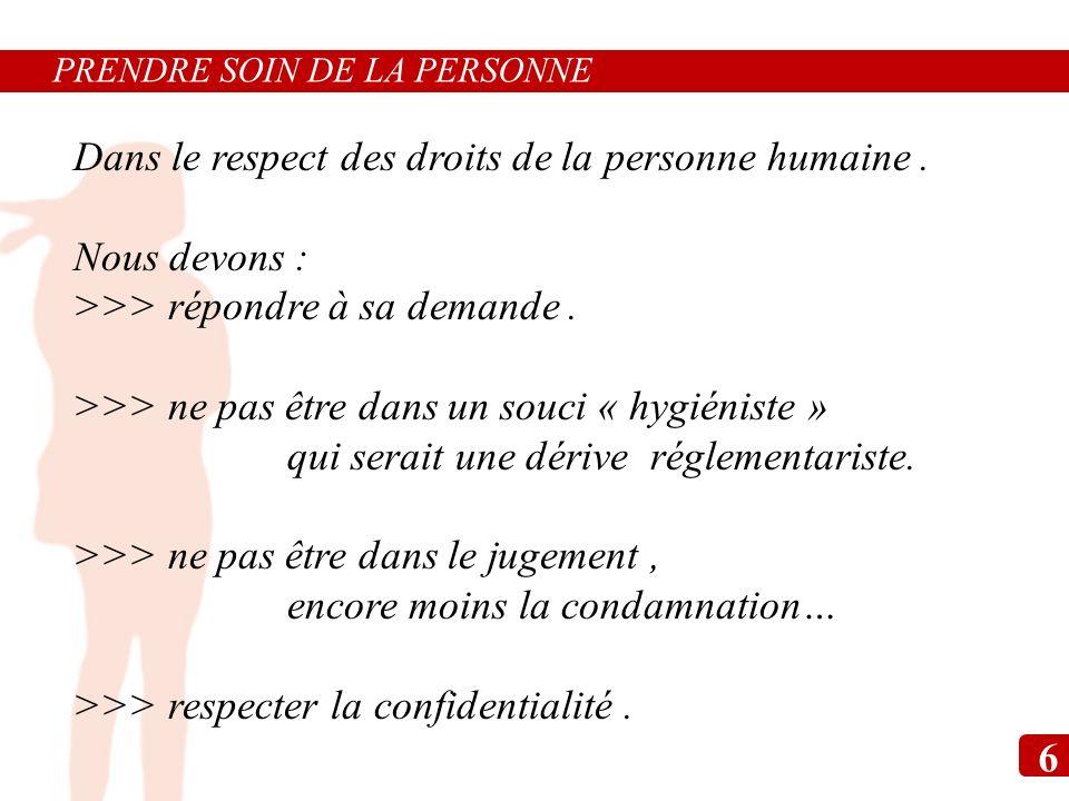 Dans le respect des droits de la personne humaine . Nous devons :