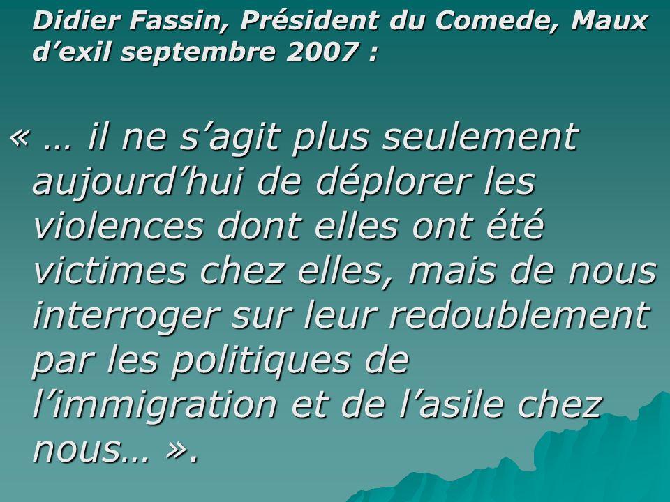 Didier Fassin, Président du Comede, Maux d'exil septembre 2007 :