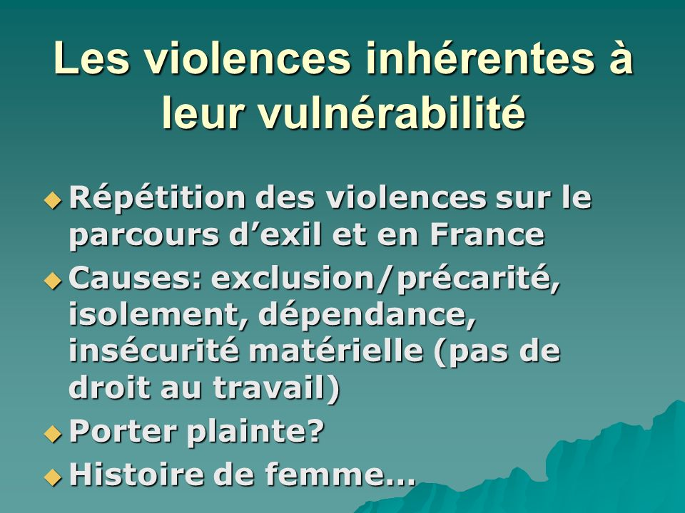 Les violences inhérentes à leur vulnérabilité