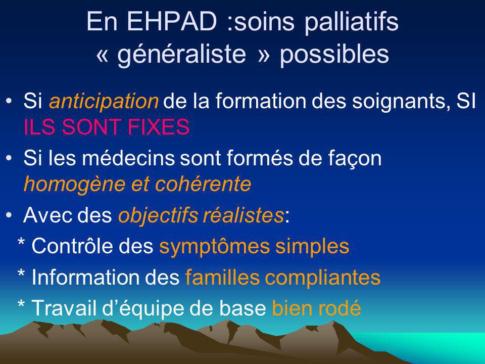 En EHPAD :soins palliatifs « généraliste » possibles