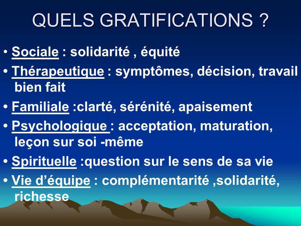 QUELS GRATIFICATIONS • Sociale : solidarité , équité
