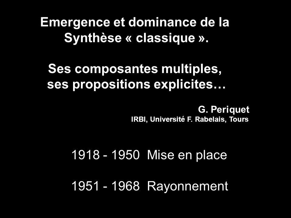 Emergence et dominance de la Synthèse « classique ».