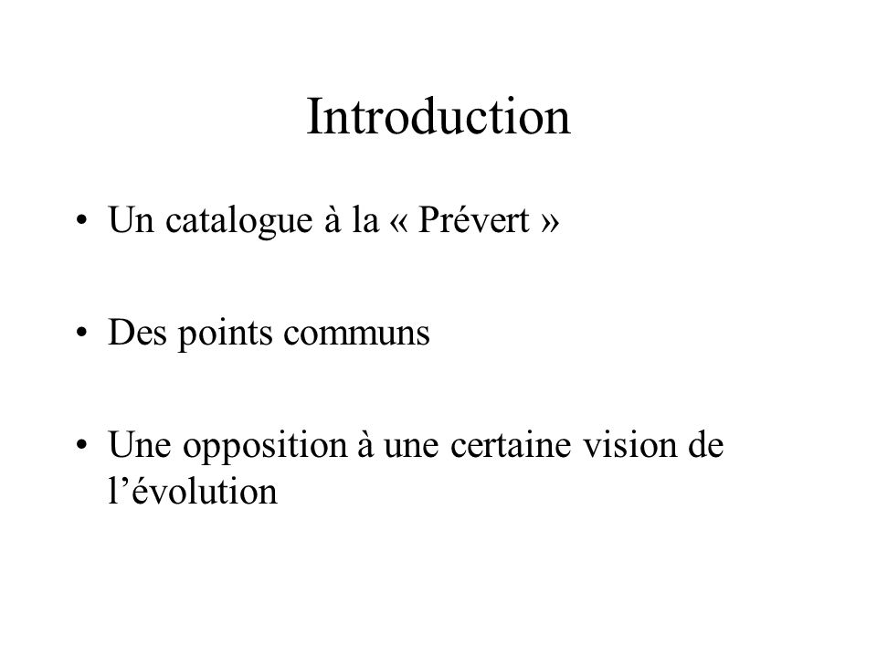 Introduction Un catalogue à la « Prévert » Des points communs