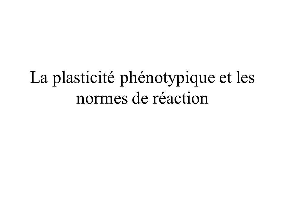 La plasticité phénotypique et les normes de réaction