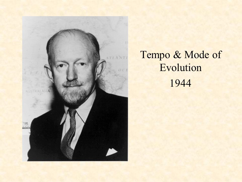 Tempo & Mode of Evolution 1944