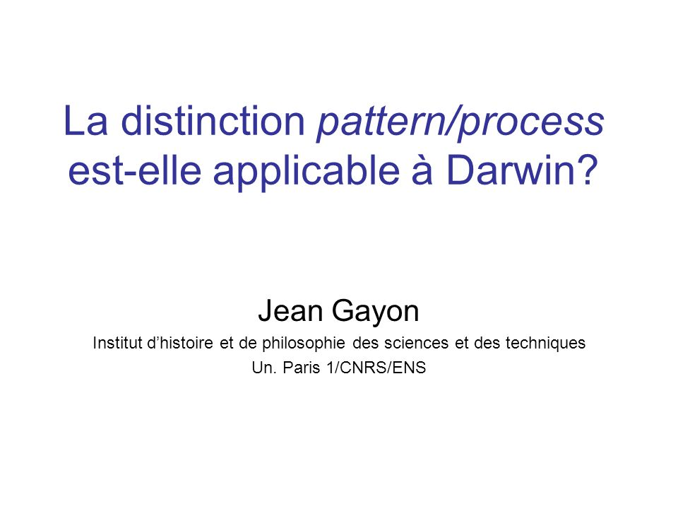 La distinction pattern/process est-elle applicable à Darwin