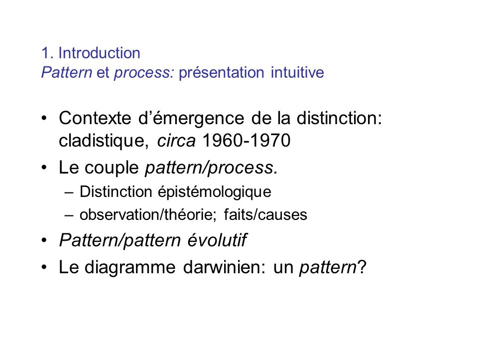 1. Introduction Pattern et process: présentation intuitive