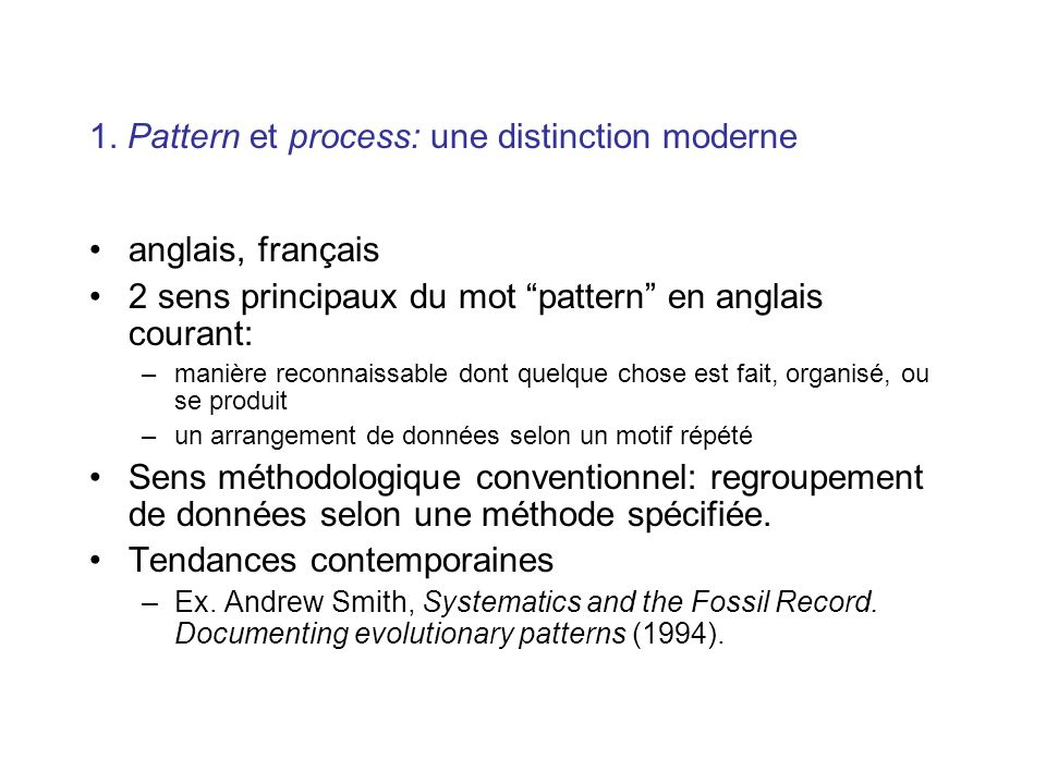 1. Pattern et process: une distinction moderne