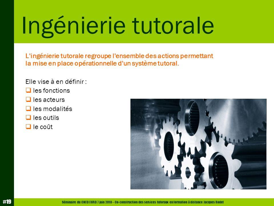 Ingénierie tutorale L ingénierie tutorale regroupe l ensemble des actions permettant la mise en place opérationnelle d un système tutoral.