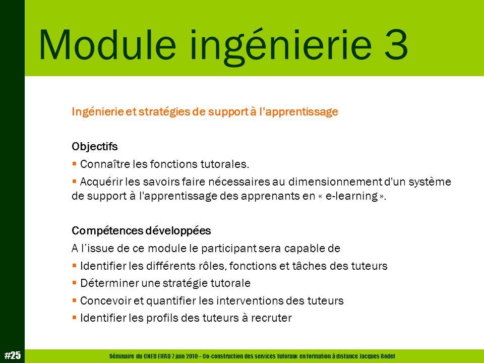 Module ingénierie 3 Ingénierie et stratégies de support à l apprentissage. Objectifs. Connaître les fonctions tutorales.