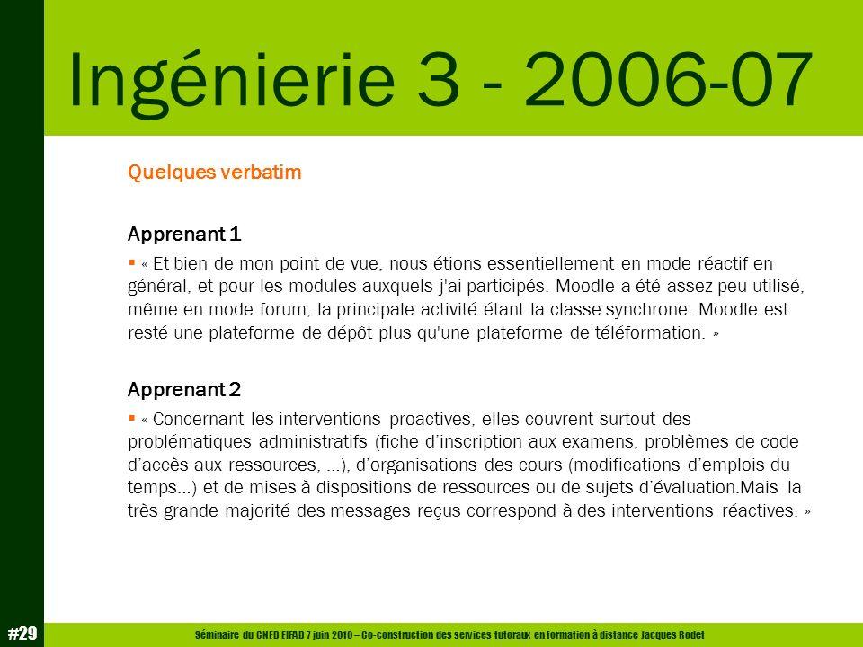 Ingénierie 3 - 2006-07 Quelques verbatim Apprenant 1 Apprenant 2