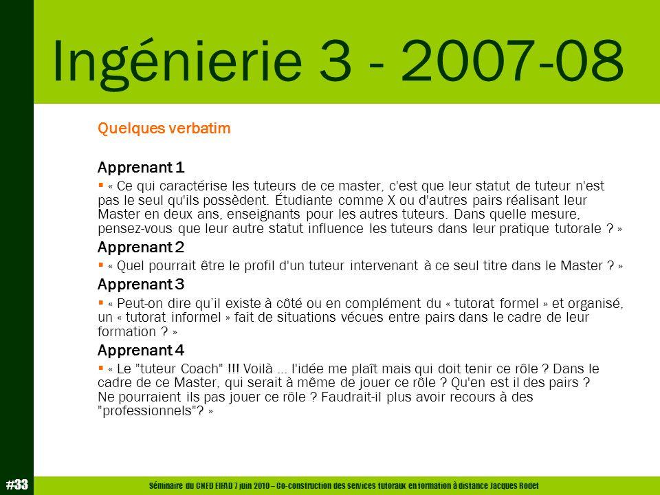 Ingénierie 3 - 2007-08 Quelques verbatim Apprenant 1 Apprenant 2