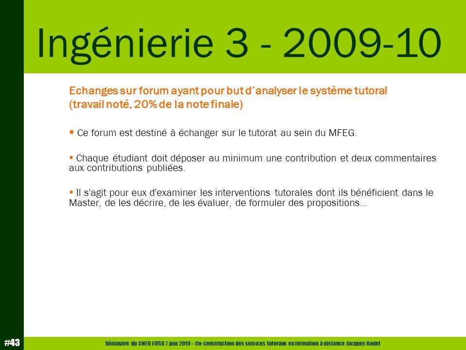 Ingénierie 3 - 2009-10 Echanges sur forum ayant pour but d'analyser le système tutoral. (travail noté, 20% de la note finale)