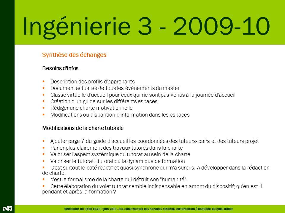 Ingénierie 3 - 2009-10 Synthèse des échanges Besoins d infos