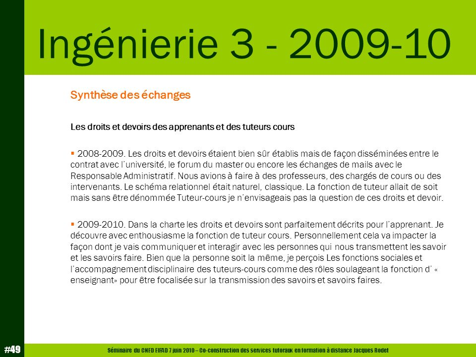 Ingénierie 3 - 2009-10 Synthèse des échanges