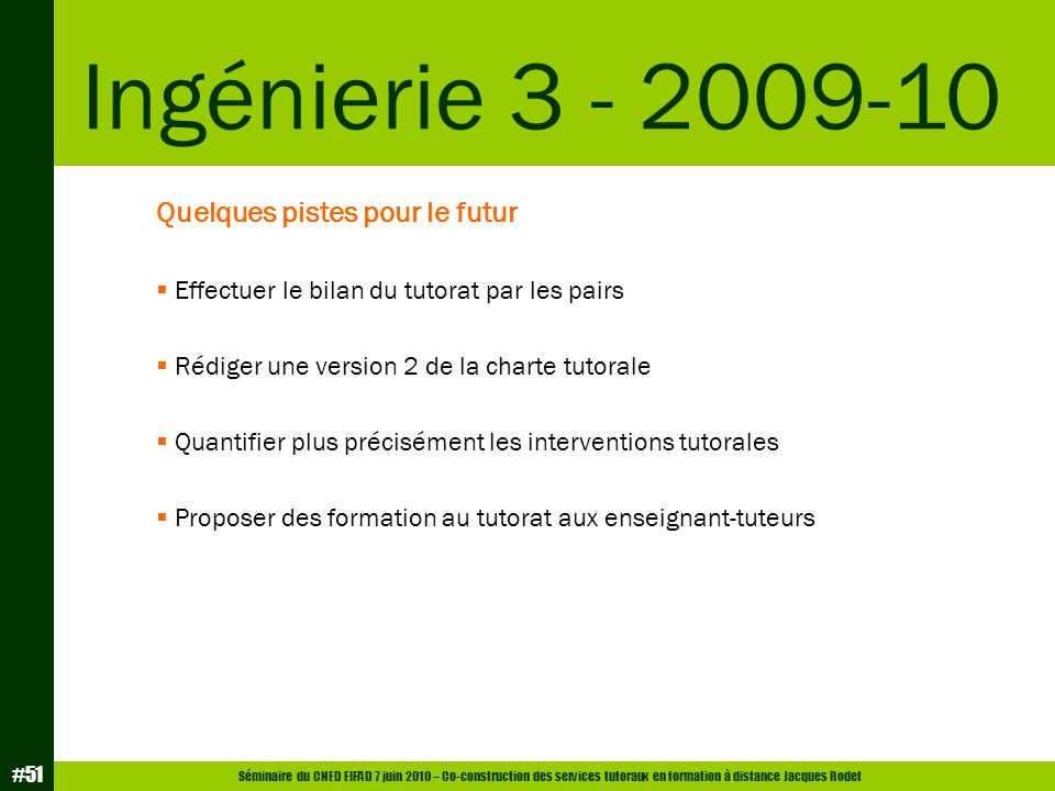 Ingénierie 3 - 2009-10 Quelques pistes pour le futur