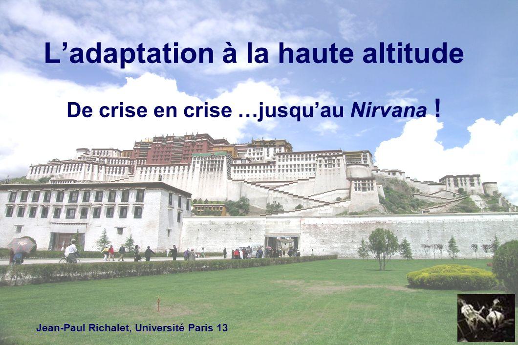 L'adaptation à la haute altitude De crise en crise …jusqu'au Nirvana !