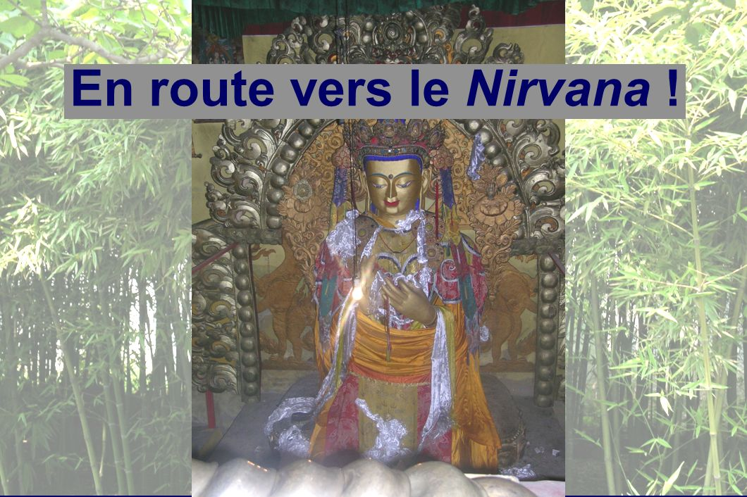 En route vers le Nirvana !