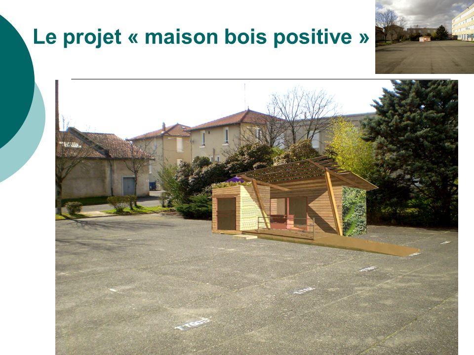 Le projet « maison bois positive »