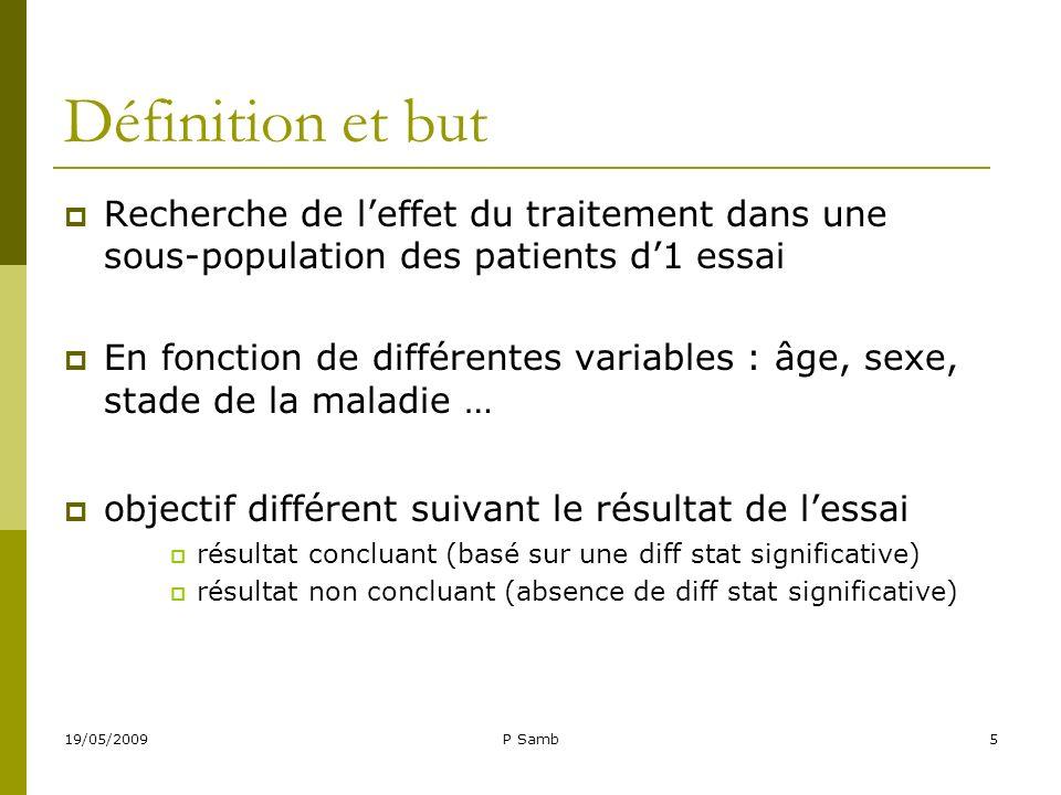 Définition et but Recherche de l'effet du traitement dans une sous-population des patients d'1 essai.