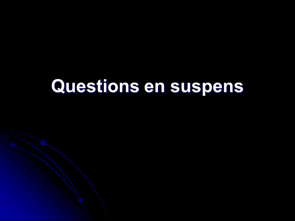 Questions en suspens