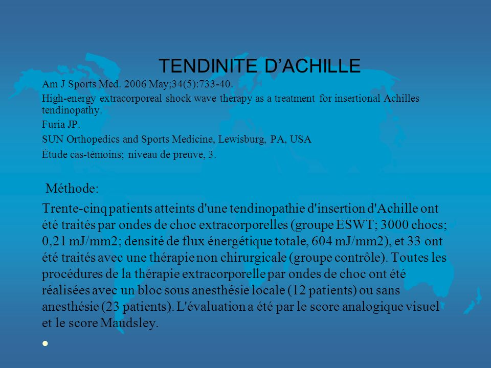 TENDINITE D'ACHILLE Méthode: