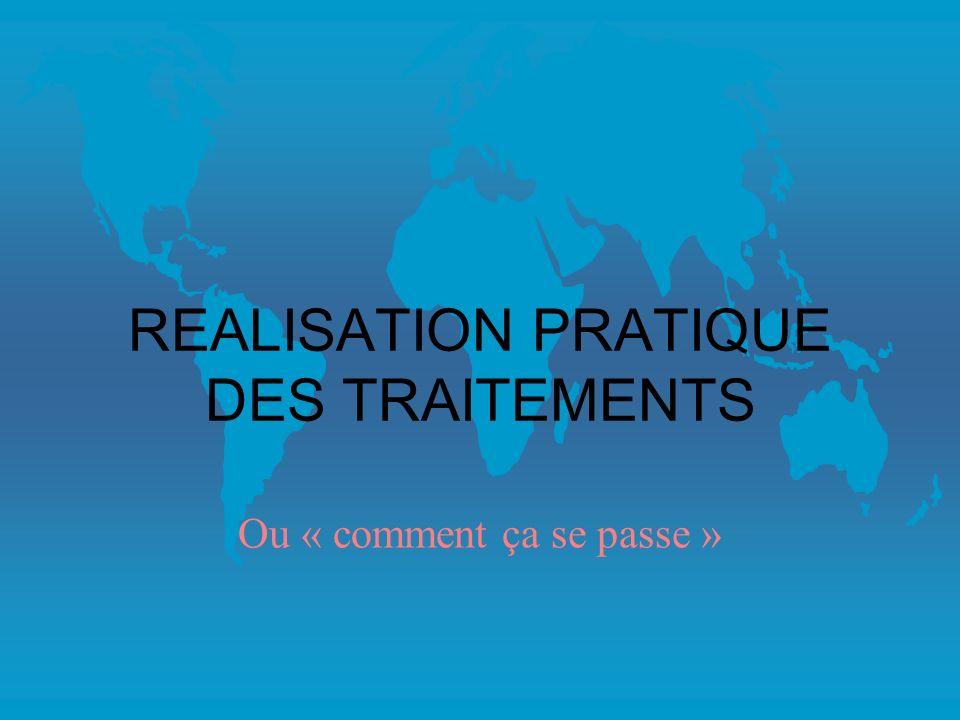 REALISATION PRATIQUE DES TRAITEMENTS