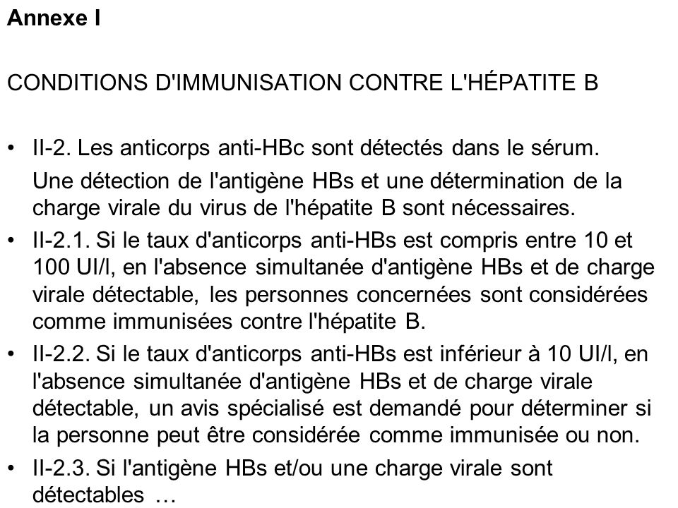 Annexe ICONDITIONS D IMMUNISATION CONTRE L HÉPATITE B. II-2. Les anticorps anti-HBc sont détectés dans le sérum.