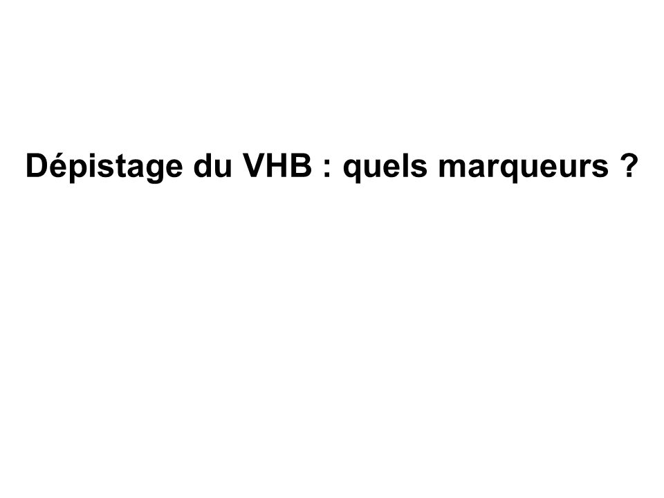 Dépistage du VHB : quels marqueurs