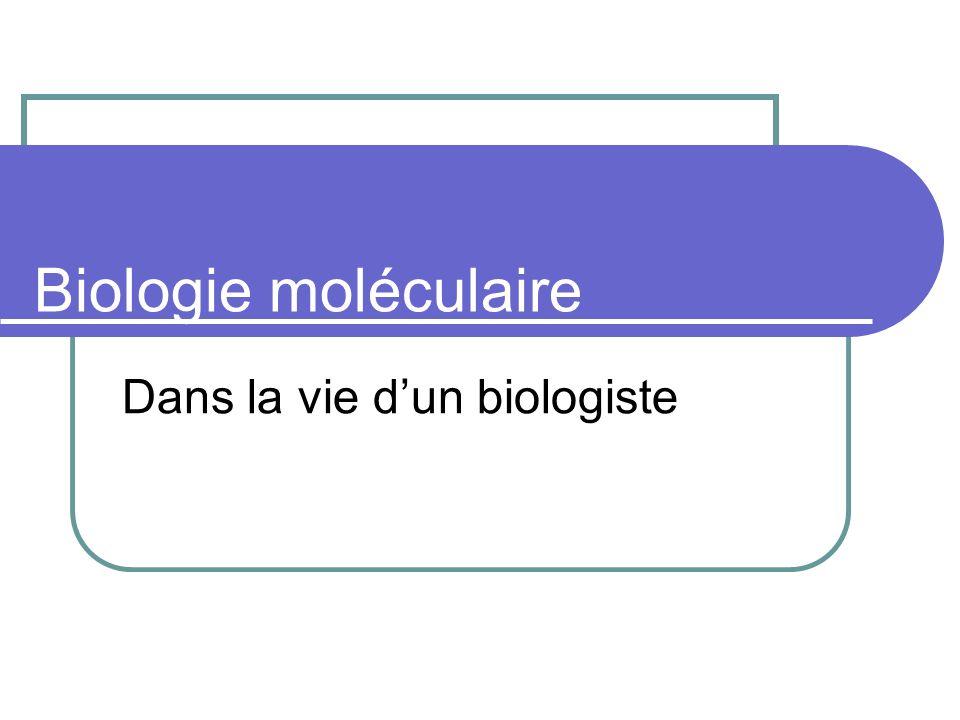 Dans la vie d'un biologiste