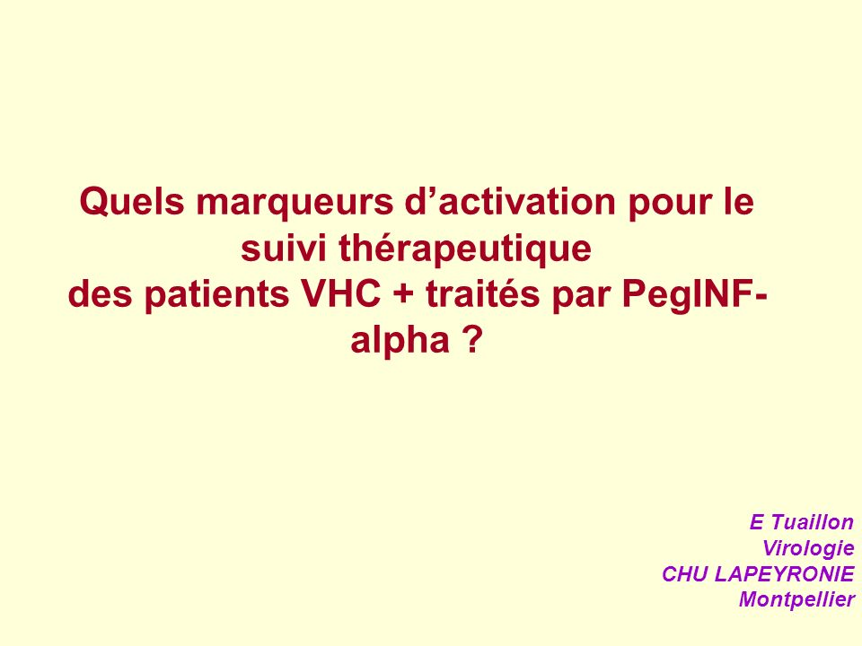 Quels marqueurs d'activation pour le suivi thérapeutique des patients VHC + traités par PegINF-alpha
