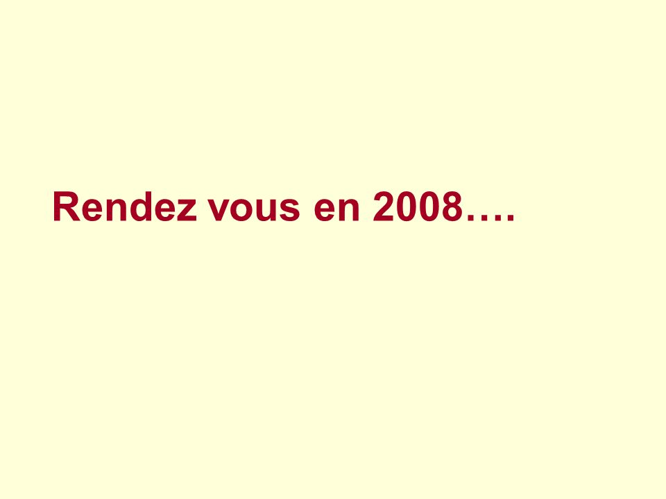 Rendez vous en 2008….