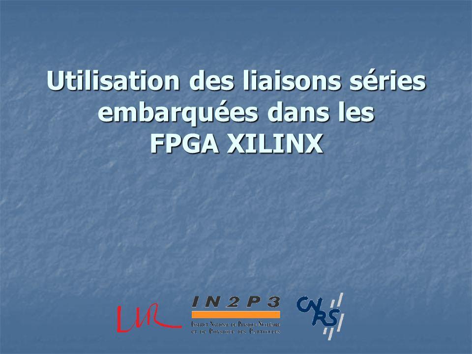 Utilisation des liaisons séries embarquées dans les FPGA XILINX