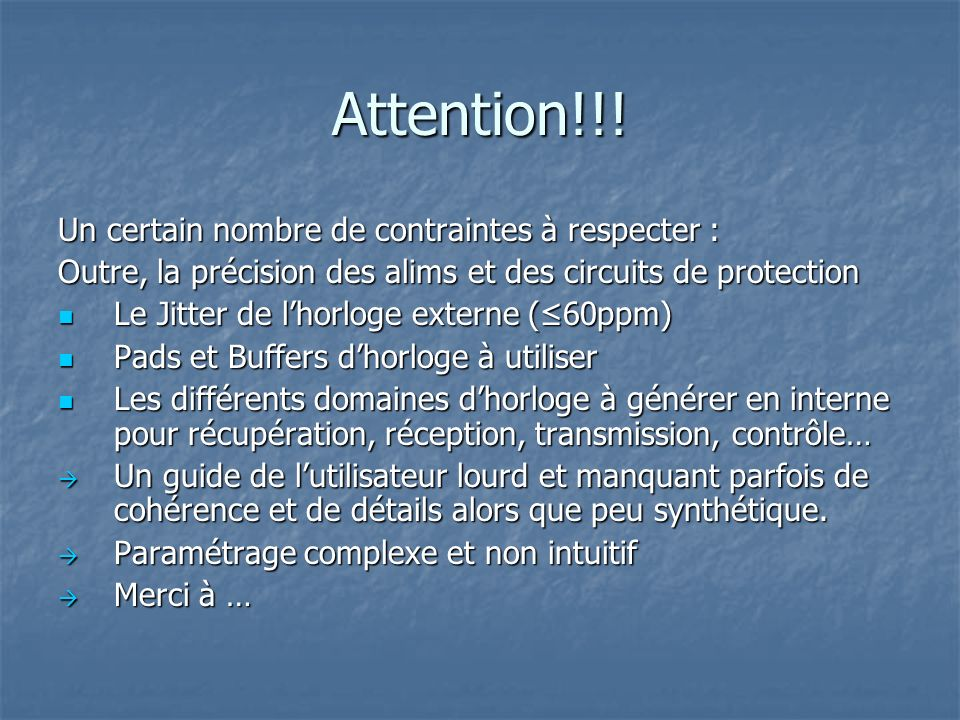 Attention!!! Un certain nombre de contraintes à respecter :