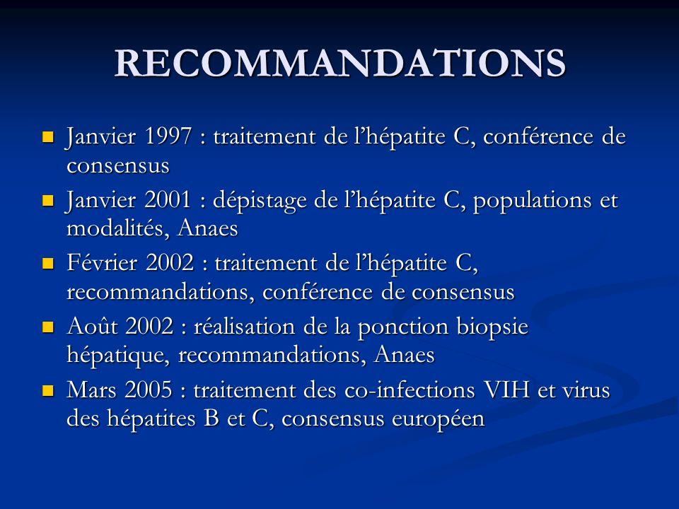 RECOMMANDATIONS Janvier 1997 : traitement de l'hépatite C, conférence de consensus.