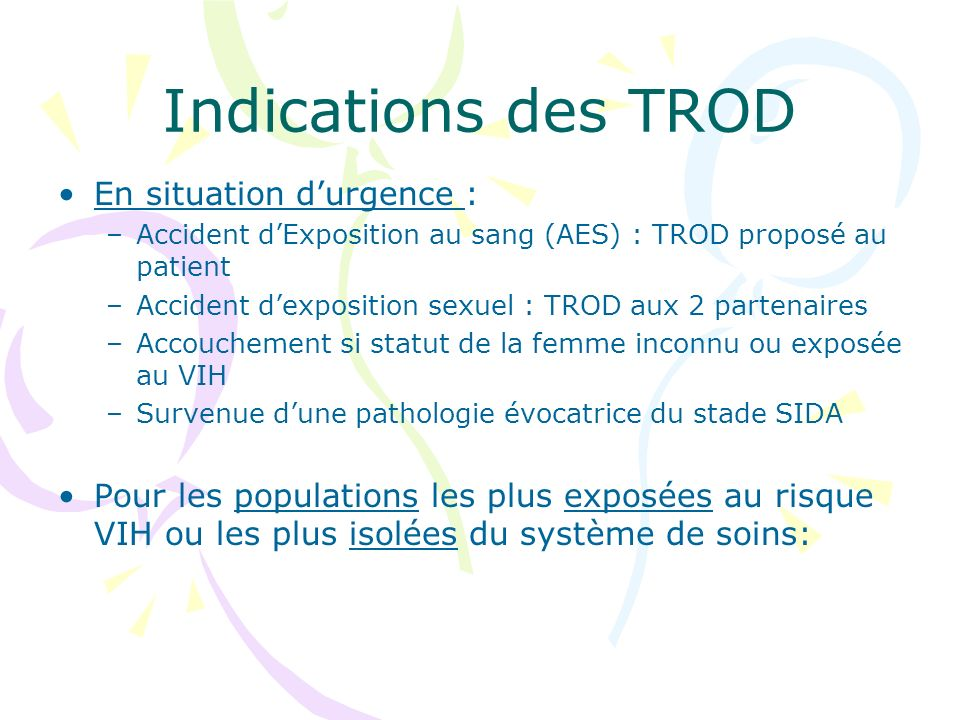 Indications des TROD En situation d'urgence :