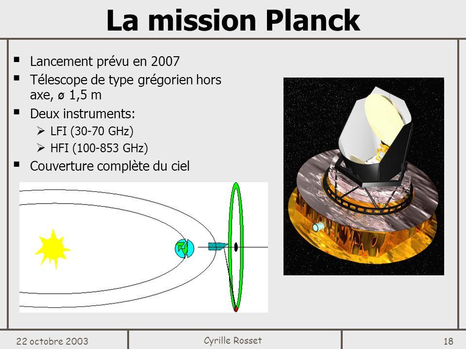 La mission Planck Lancement prévu en 2007
