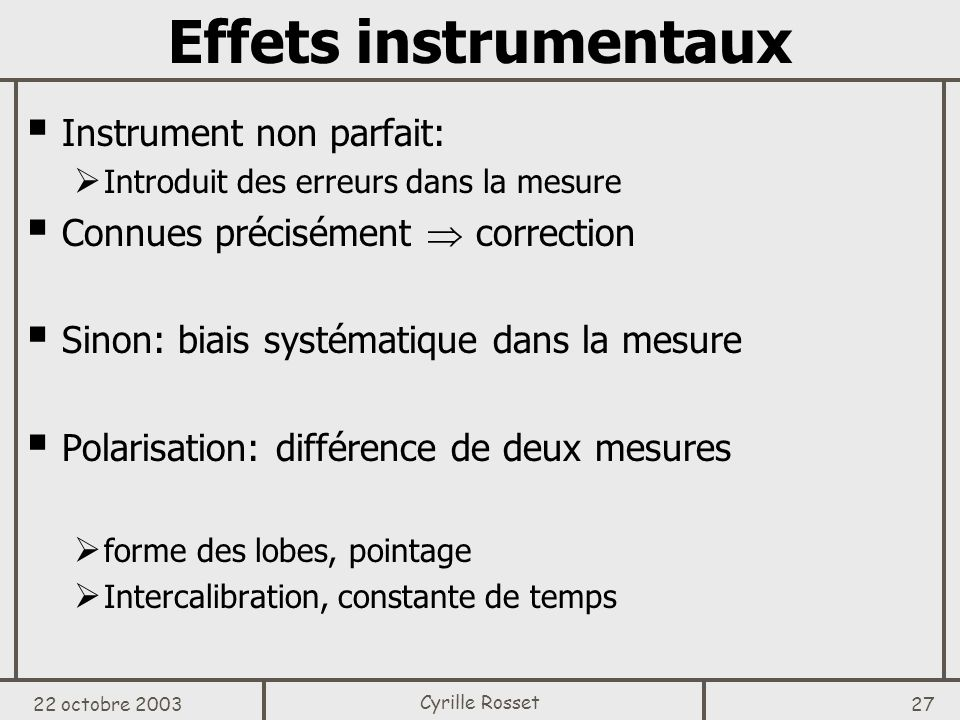 Effets instrumentaux Instrument non parfait: