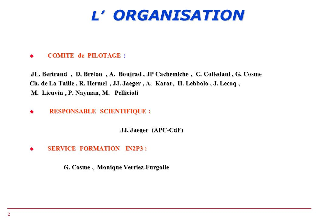 L' ORGANISATION COMITE de PILOTAGE :