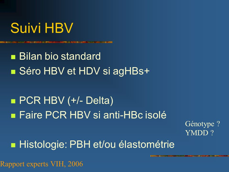 Suivi HBV Bilan bio standard Séro HBV et HDV si agHBs+