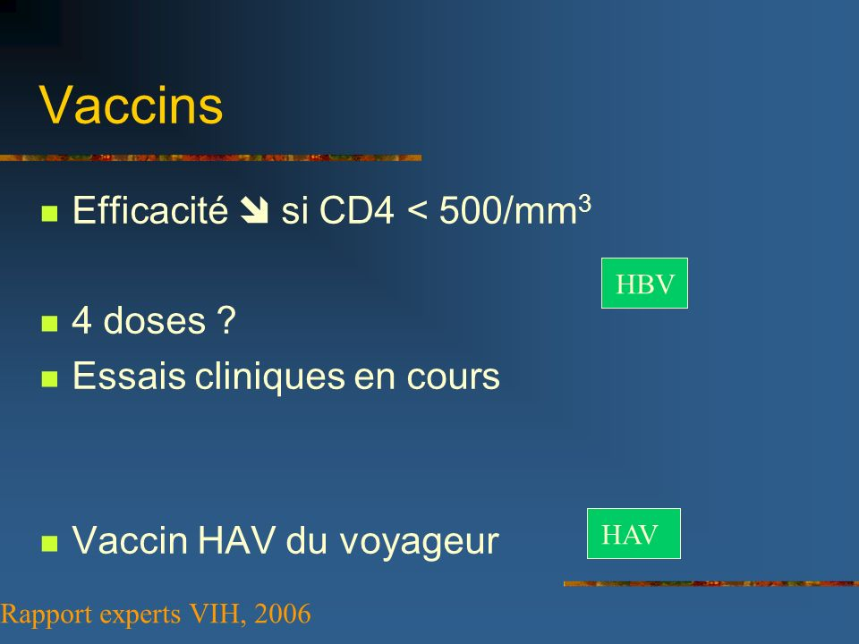 Vaccins Efficacité  si CD4 < 500/mm3 4 doses