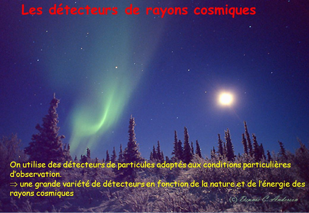 Les détecteurs Les détecteurs de rayons cosmiques