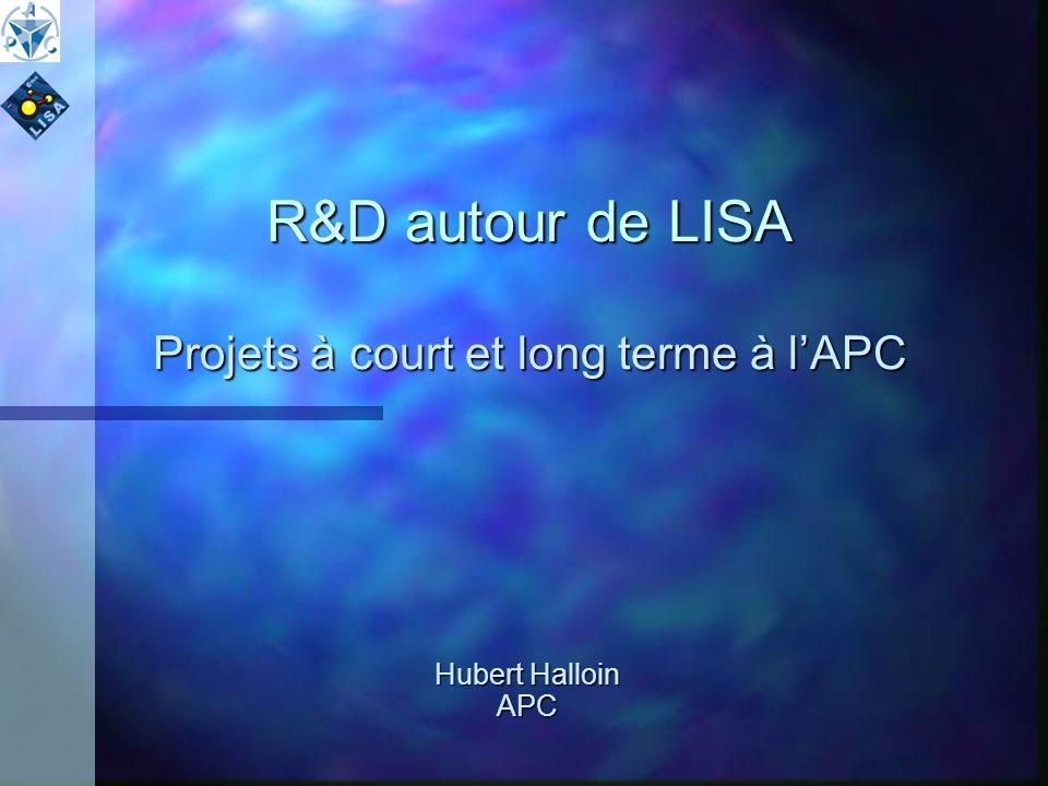 R&D autour de LISA Projets à court et long terme à l'APC