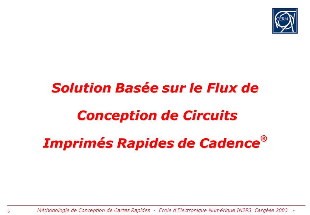 Solution Basée sur le Flux de Conception de Circuits Imprimés Rapides de Cadence®