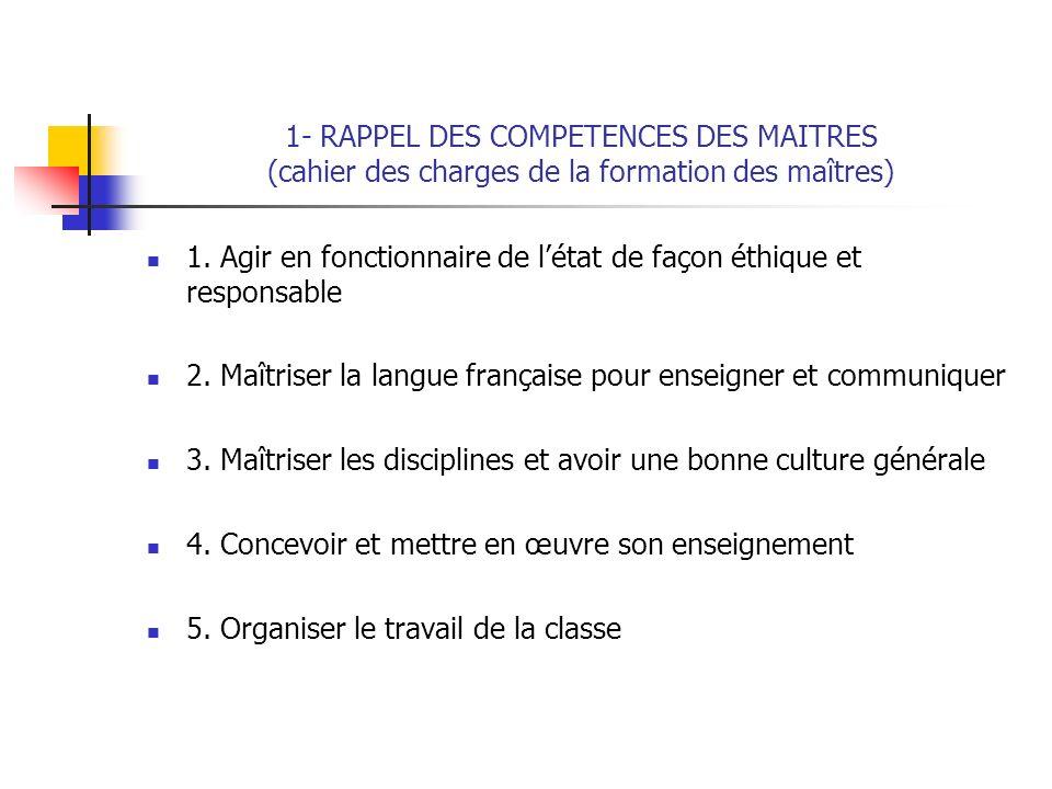 1- RAPPEL DES COMPETENCES DES MAITRES (cahier des charges de la formation des maîtres)