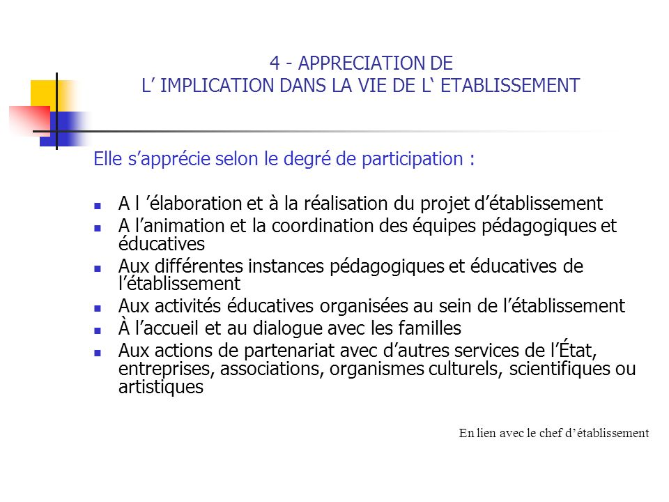 4 - APPRECIATION DE L' IMPLICATION DANS LA VIE DE L' ETABLISSEMENT