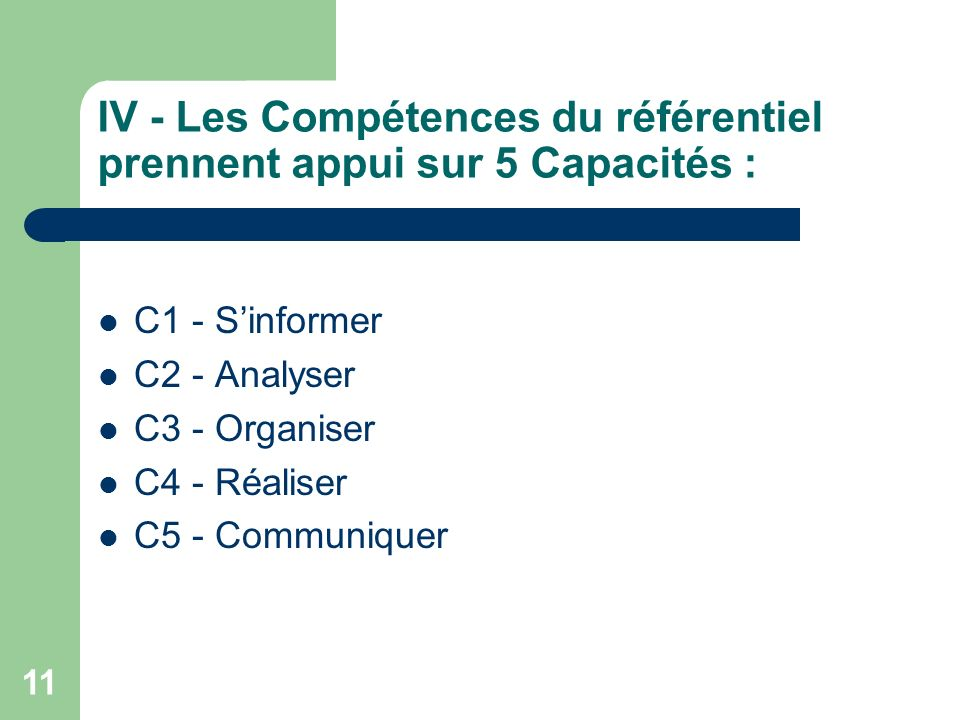 IV - Les Compétences du référentiel prennent appui sur 5 Capacités :
