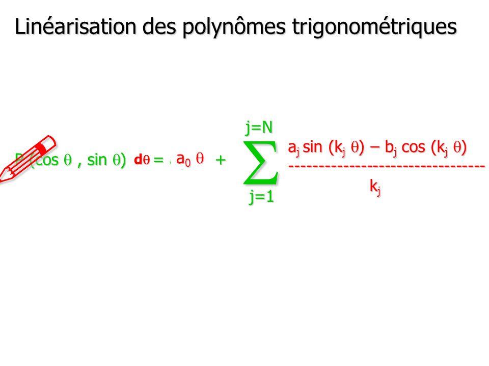 ! S Linéarisation des polynômes trigonométriques j=N